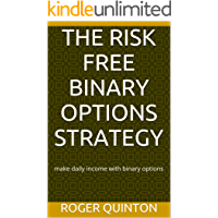 THE RISK FREE BINARY OPTIONS STRATEGY: make daily income with binary options