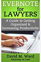 Evernote for Lawyers: A Guide to Getting Organized & Increasing Productivity (Law Practice Management Book 1) Kindle Edition