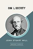 On Liberty (AmazonClassics Edition)
