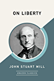 On Liberty (AmazonClassics Edition) (English Edition)