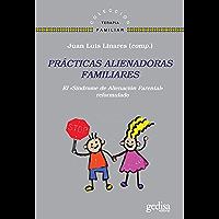 """Prácticas alienadoras familiares: El """"Síndrome de Alienación Parental reformulado"""" (Terapia Familiar nº 141636)"""