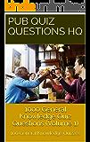 1000 General Knowledge Quiz Questions V1: 100 UK focused Quizzes (Pub Quiz Questions HQ)