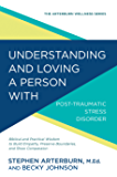Understanding and Loving a Person with Post-traumatic Stress Disorder: Biblical and Practical Wisdom to Build Empathy…