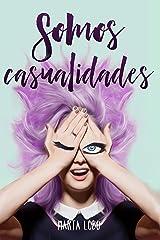 Somos casualidades (Trilogía Mi tarea pendiente nº 2) (Spanish Edition) Kindle Edition