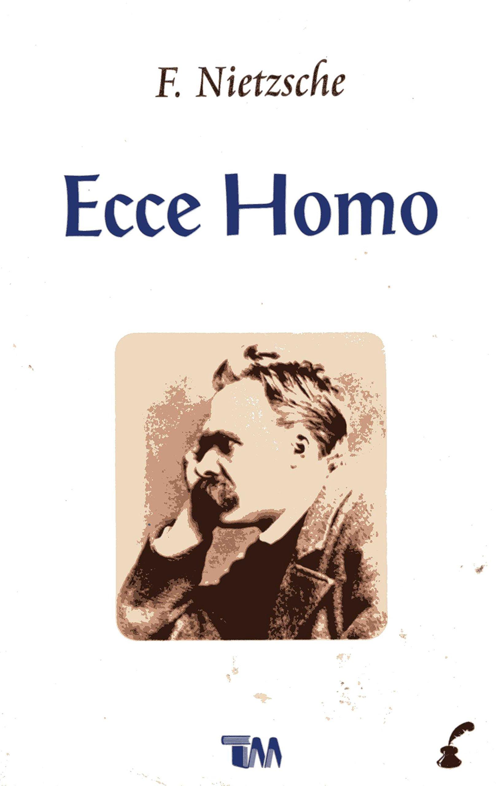 Ecce Homo: Amazon.es: Nietzsche, Friedrich Wilhelm: Libros