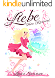 Liebe - Ohne Rosinen!: Liebesroman