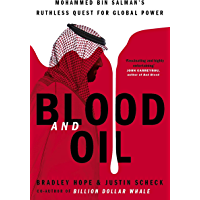 Blood and Oil: Mohammed bin Salman's Ruthless Quest for Global Power: 'The Explosive New Book' (English Edition)