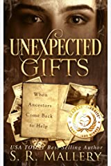 Unexpected Gifts: When Ancestors Come Back To Help Kindle Edition