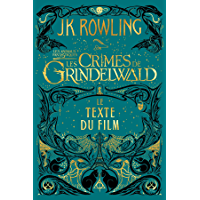 Les Animaux Fantastiques: Les Crimes de Grindelwald - Le Texte du Film