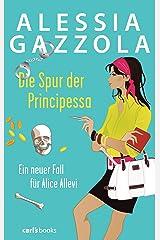 Die Spur der Principessa: Ein neuer Fall für Alice Allevi (German Edition) Kindle Edition