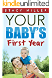 Parenting: Your Baby's First Year (Pregnant, Pregnancy, Parenting, Baby Guide, New Parent Books, Childbirth, Motherhood)