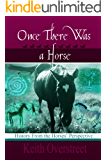 Once There Was a Horse: History From the Horses' Perspective