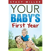 Parenting: Your Baby's First Year (Pregnant, Pregnancy, Parenting, Baby Guide, New...