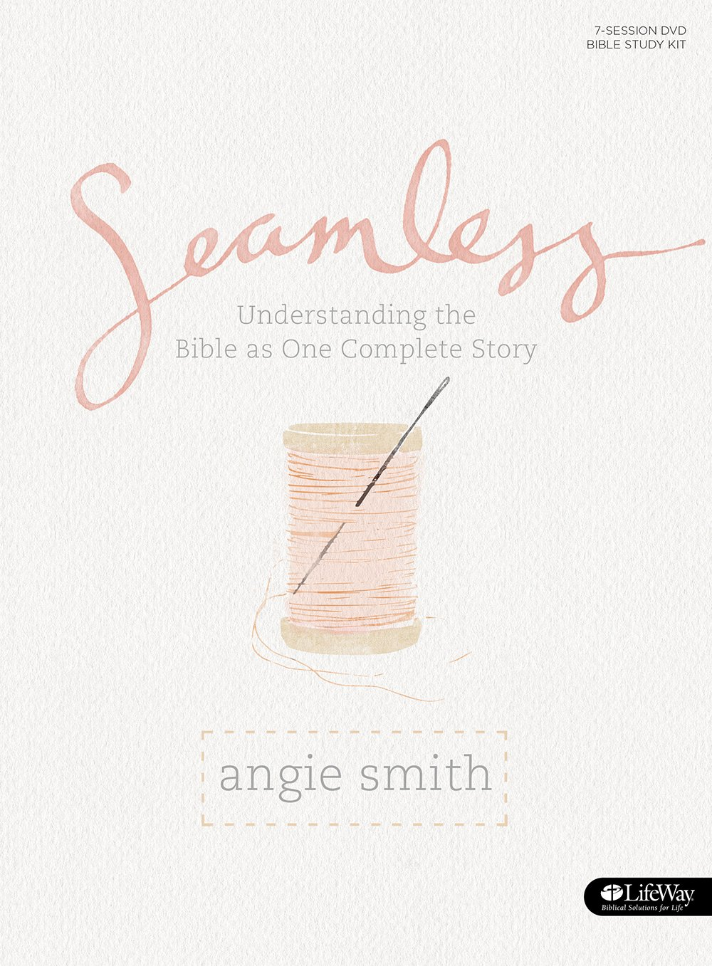 Seamless: Understanding the Bible as One Complete Story (Member Book) by Lifeway Church Resources