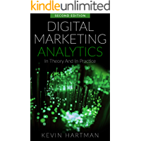 Digital Marketing Analytics: In Theory And In Practice (English Edition)