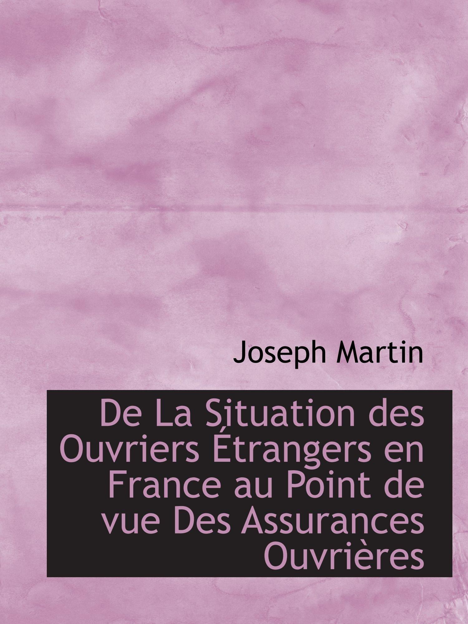 De La Situation des Ouvriers Étrangers en France au Point de vue Des Assurances Ouvrières PDF