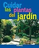 Cuidar Las Plantas Del Jardin (Jardineria Y Plantas) (Jardinería Y Plantas)
