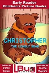 Christopher, the lonely bear - Early Reader - Children's Picture Books Kindle Edition