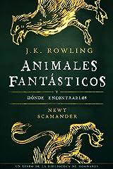 Animales fantásticos y dónde encontrarlos (Un libro de la biblioteca de Hogwarts nº 1) Edición Kindle