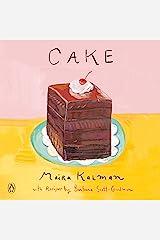 Cake: A Cookbook Kindle Edition