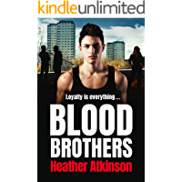 Blood Brothers: A gritty, unforgettable gangland thriller from bestseller Heather Atkinson (Gallowburn Series Book 1)