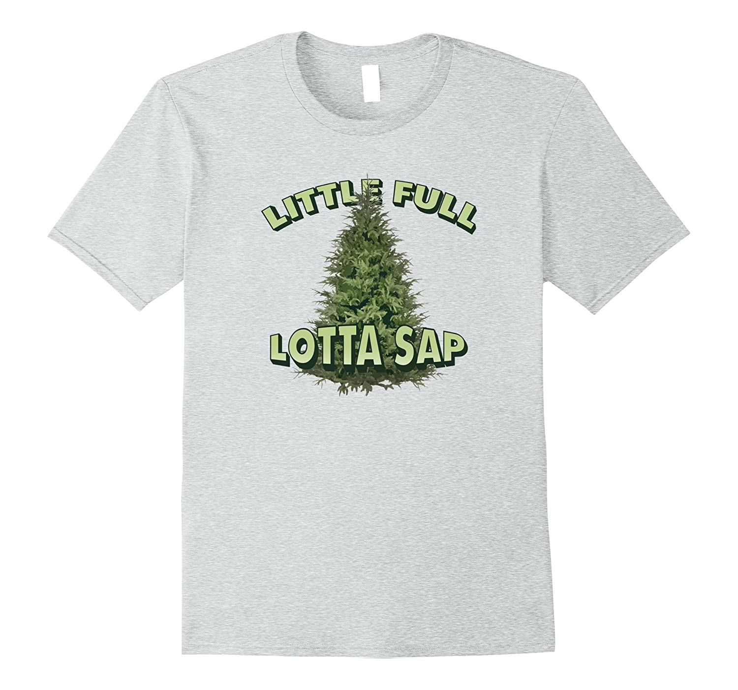 7882e0094 Little Full Lotta Sap T-Shirt Christmas Holiday Vacation-4LVS ...