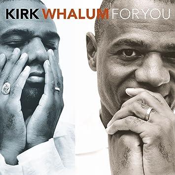Resultado de imagen de kirk whalum for you
