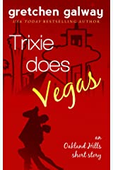 Trixie Does Vegas: (Oakland Hills Short Story 4) Kindle Edition