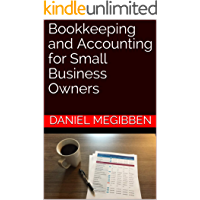 Bookkeeping and Accounting for Small Business Owners (English Edition)