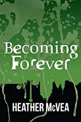 Becoming Forever (Waking Forever Series Book 3) Kindle Edition