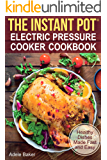 The Instant Pot® Electric Pressure Cooker Cookbook: Healthy Dishes Made Fast and Easy. Instant pot recipes. (Electric Pressure Cooker Cookbook, paleo instant pot cookbook)