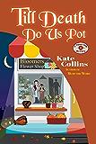 Till Death Do Us Pot: A Flower Shop Mystery Fall Novella