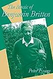 The Music of Benjamin Britten (Clarendon Paperbacks)