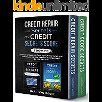 Credit Repair Secrets and Credit Score Secrets 2 books in 1