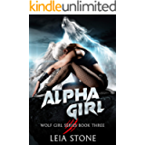 Alpha Girl (Wolf Girl Series Book 3)
