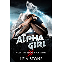 Alpha Girl (Wolf Girl Series Book 3) (English Edition)