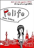 Polife 日本人の私のポーランド生活体験記。 (青林堂ビジュアル)