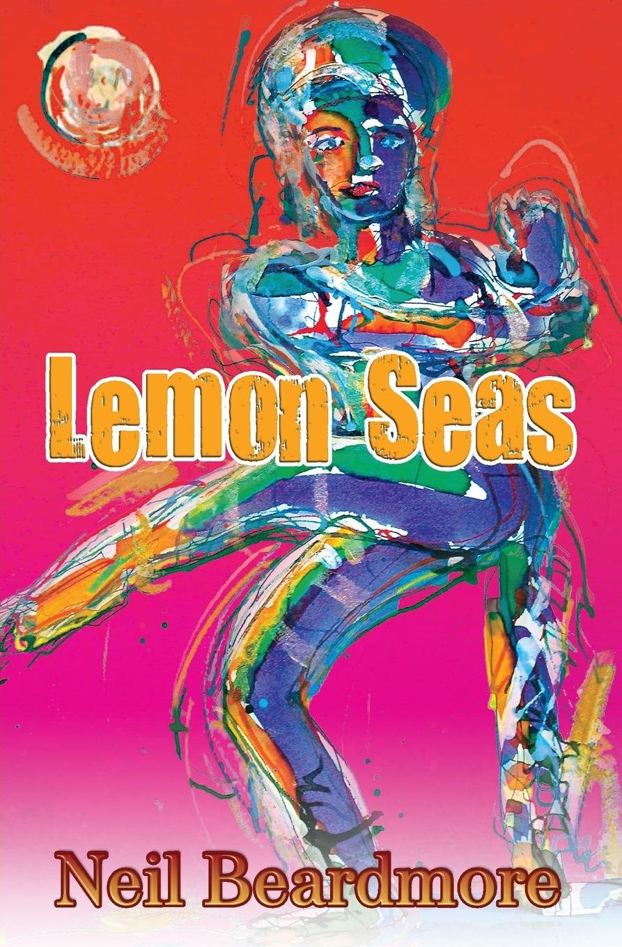 Lemon Seas: Amazon co uk: Neil Beardmore: 9781782284239: Books