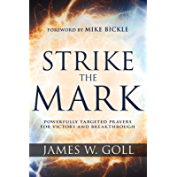 Strike the Mark: Powerfully Targeted Prayers for Victory and Breakthrough