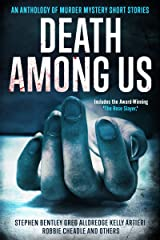 Death Among Us: An Anthology of Murder Mystery Short Stories Kindle Edition