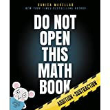 Do Not Open This Math Book: Addition + Subtraction