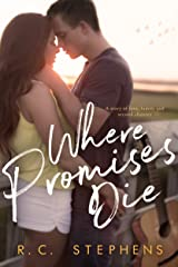 Where Promises Die: A Second Chance Romance Kindle Edition