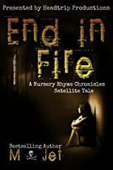 End in Fire (Nursery Rhyme Chronicles Satellite Tales Book 1) Kindle Edition