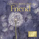 A Little Book for a Friend (Minute Mini Square Giftbook): 1 (Helen Exley Giftbooks)