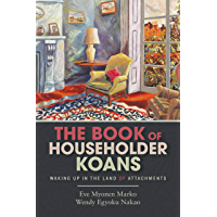 The Book of Householder Koans: Waking Up in the Land of Attachments (English Edition)