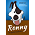Ronny der geniale Superhund: Ein Kinderbuch zum Schmunzeln und Träumen