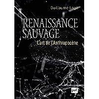 Renaissance sauvage : L'art de l'Anthropocène