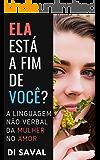 ELA está a fim de você?: A linguagem não verbal da Mulher no Amor