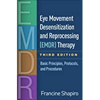 Eye Movement Desensitization and Reprocessing (EMDR) Therapy: Basic Principles, Protocols, and Procedures 3ed