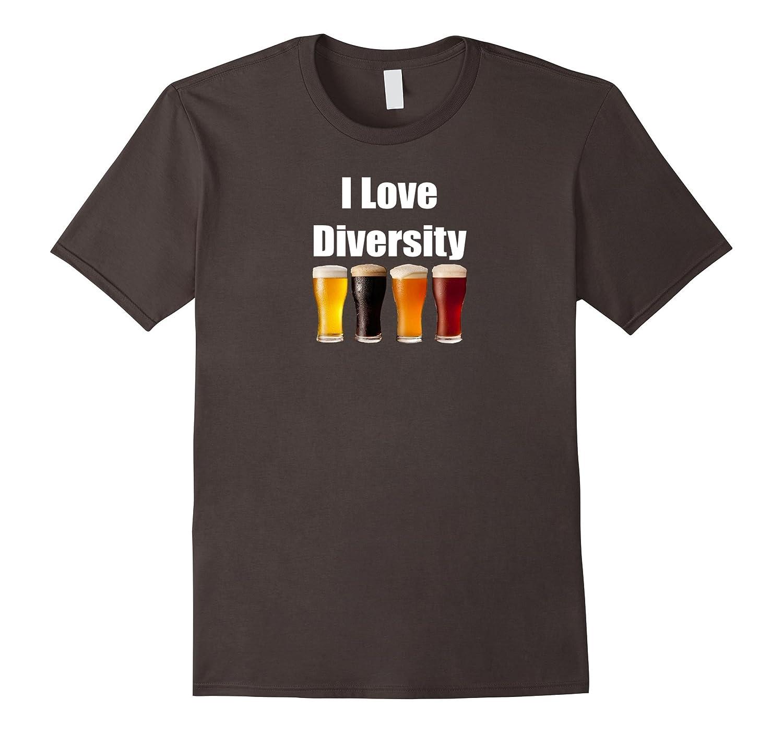 Beer Drinking Funny T-Shirt I Love Diversity Craft Beer Tee